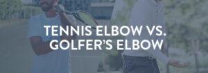 tennis elbow vs. golfer's elbow